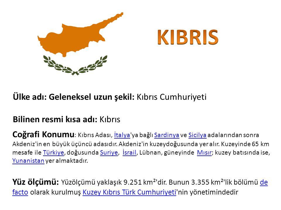 KIBRIS Ülke adı: Geleneksel uzun şekil: Kıbrıs Cumhuriyeti