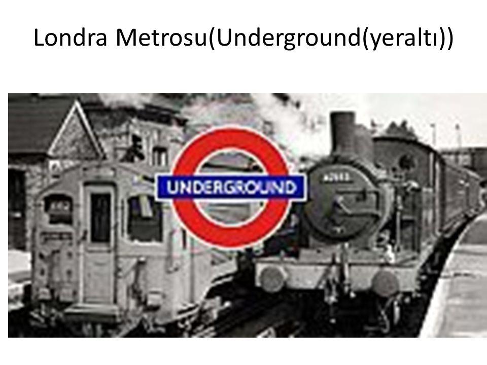 Londra Metrosu(Underground(yeraltı))
