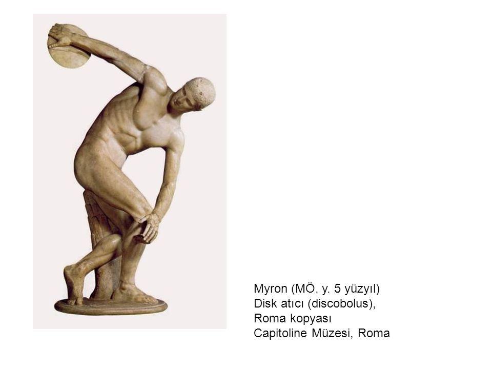 Myron (MÖ. y. 5 yüzyıl) Disk atıcı (discobolus), Roma kopyası Capitoline Müzesi, Roma