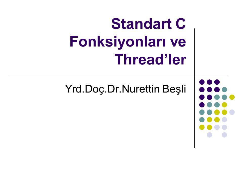 Standart C Fonksiyonları ve Thread'ler
