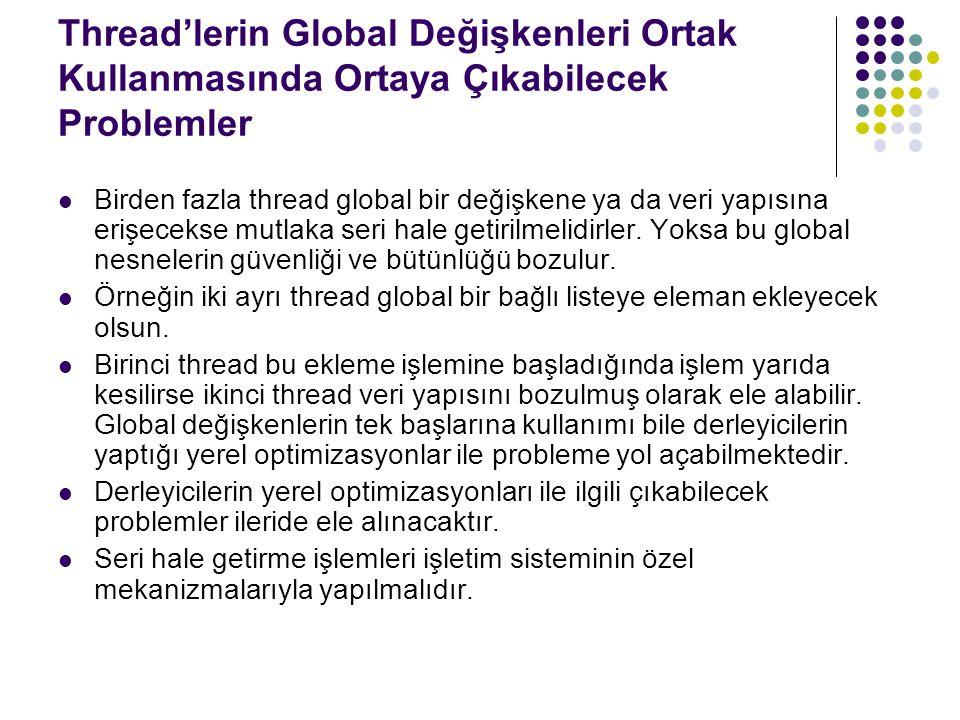 Thread'lerin Global Değişkenleri Ortak Kullanmasında Ortaya Çıkabilecek Problemler