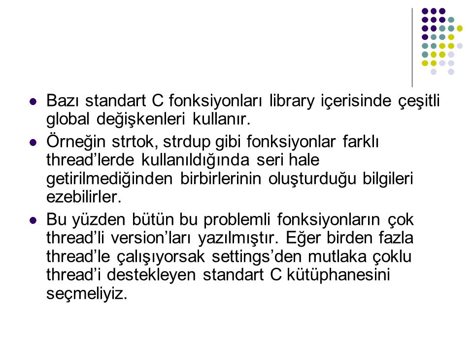 Bazı standart C fonksiyonları library içerisinde çeşitli global değişkenleri kullanır.