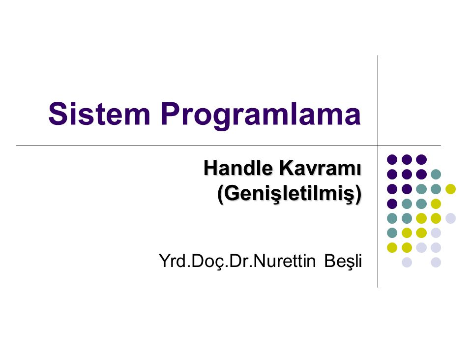 Handle Kavramı (Genişletilmiş) Yrd.Doç.Dr.Nurettin Beşli