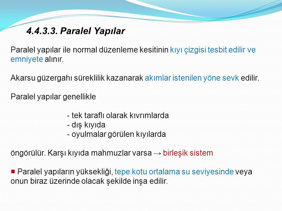 4.4.3.3. Paralel Yapılar Paralel yapılar ile normal düzenleme kesitinin kıyı çizgisi tesbit edilir ve emniyete alınır.