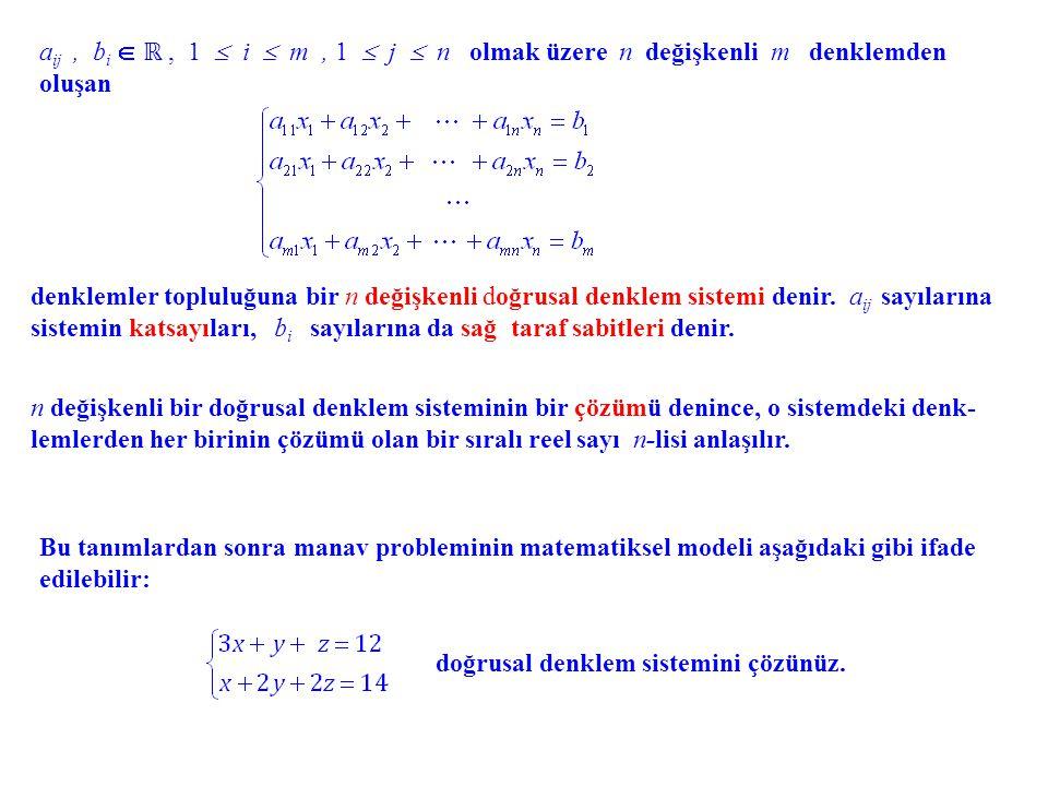 aij , bi  ℝ , 1  i  m , 1  j  n olmak üzere n değişkenli m denklemden