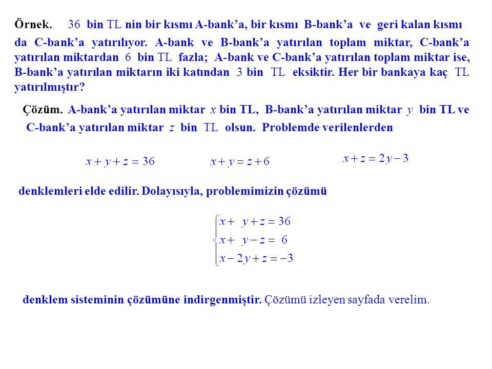 Örnek. 36 bin TL nin bir kısmı A-bank'a, bir kısmı B-bank'a ve geri kalan kısmı.
