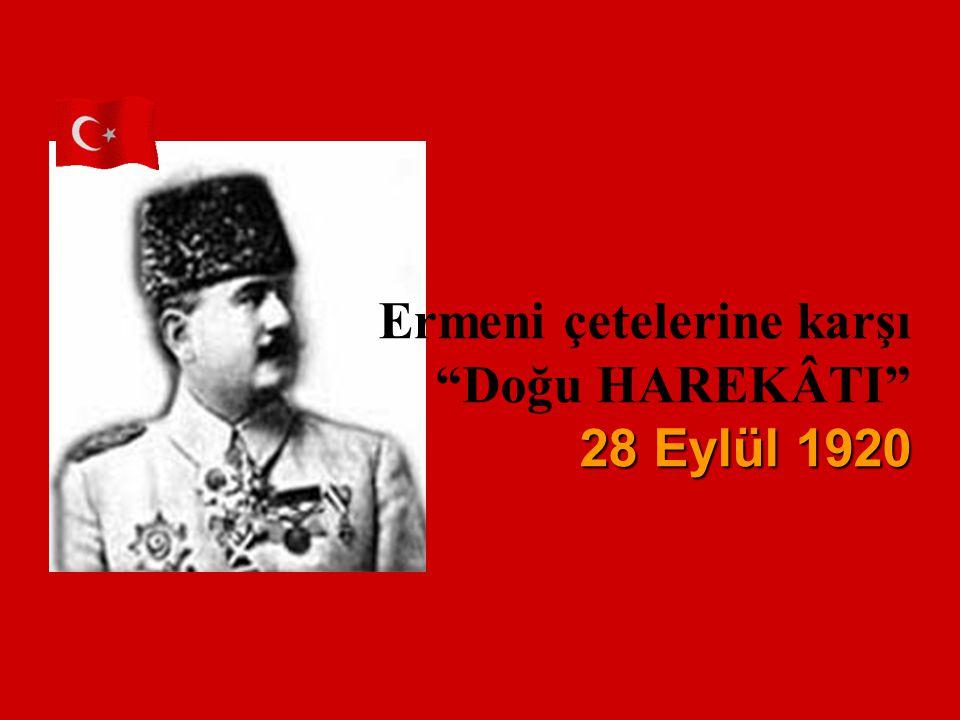 Ermeni çetelerine karşı Doğu HAREKÂTI 28 Eylül 1920