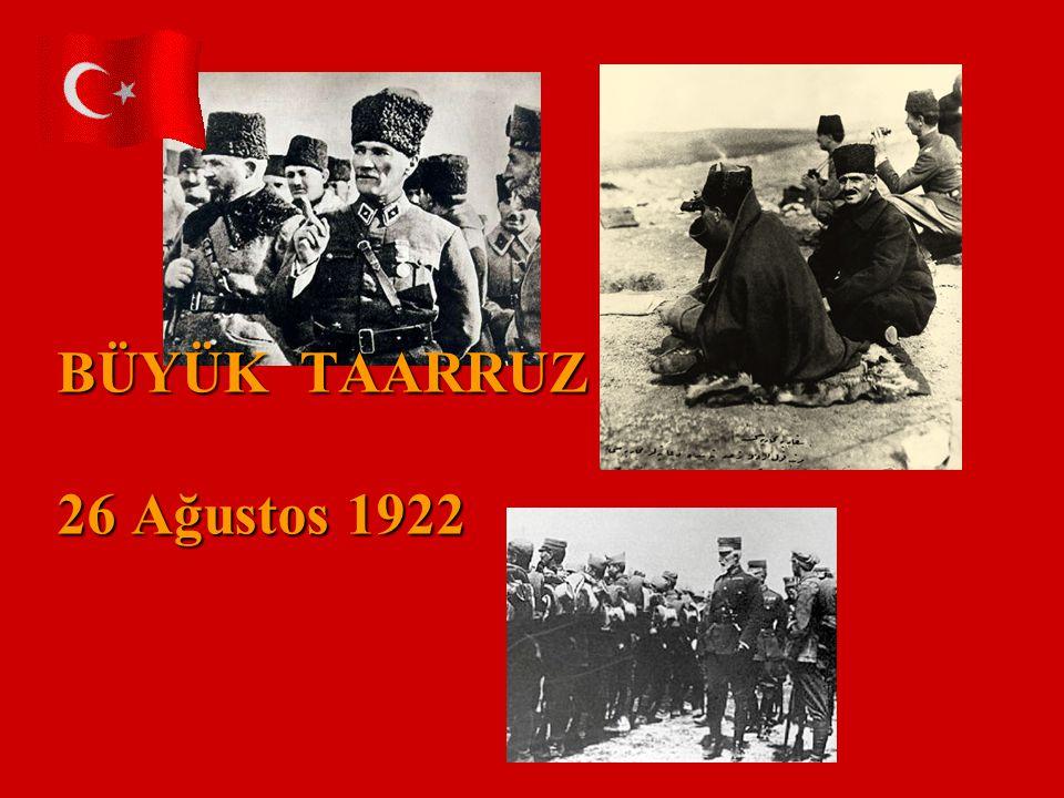 BÜYÜK TAARRUZ 26 Ağustos 1922