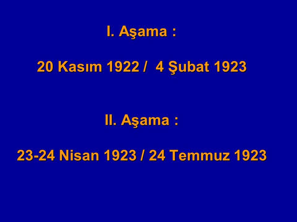 I. Aşama : 20 Kasım 1922 / 4 Şubat 1923 II