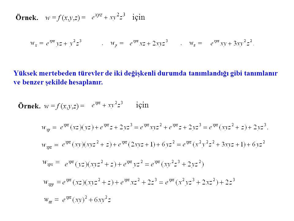 için için Örnek. w = f (x,y,z) =
