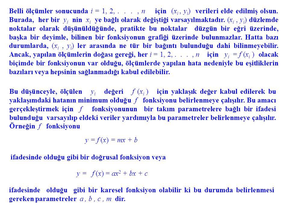 Belli ölçümler sonucunda i = 1, 2,
