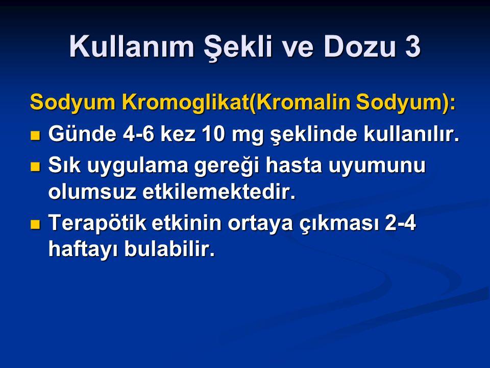 Kullanım Şekli ve Dozu 3 Sodyum Kromoglikat(Kromalin Sodyum):