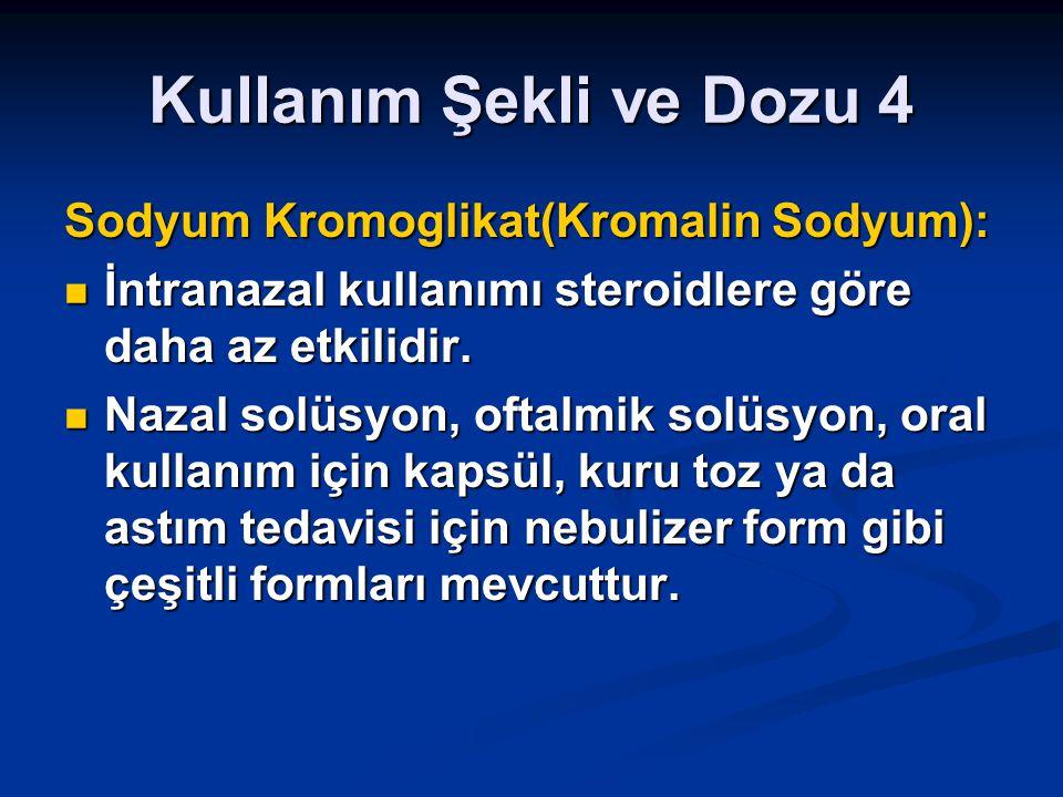 Kullanım Şekli ve Dozu 4 Sodyum Kromoglikat(Kromalin Sodyum):