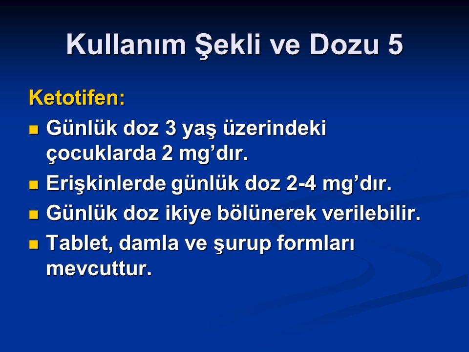 Kullanım Şekli ve Dozu 5 Ketotifen:
