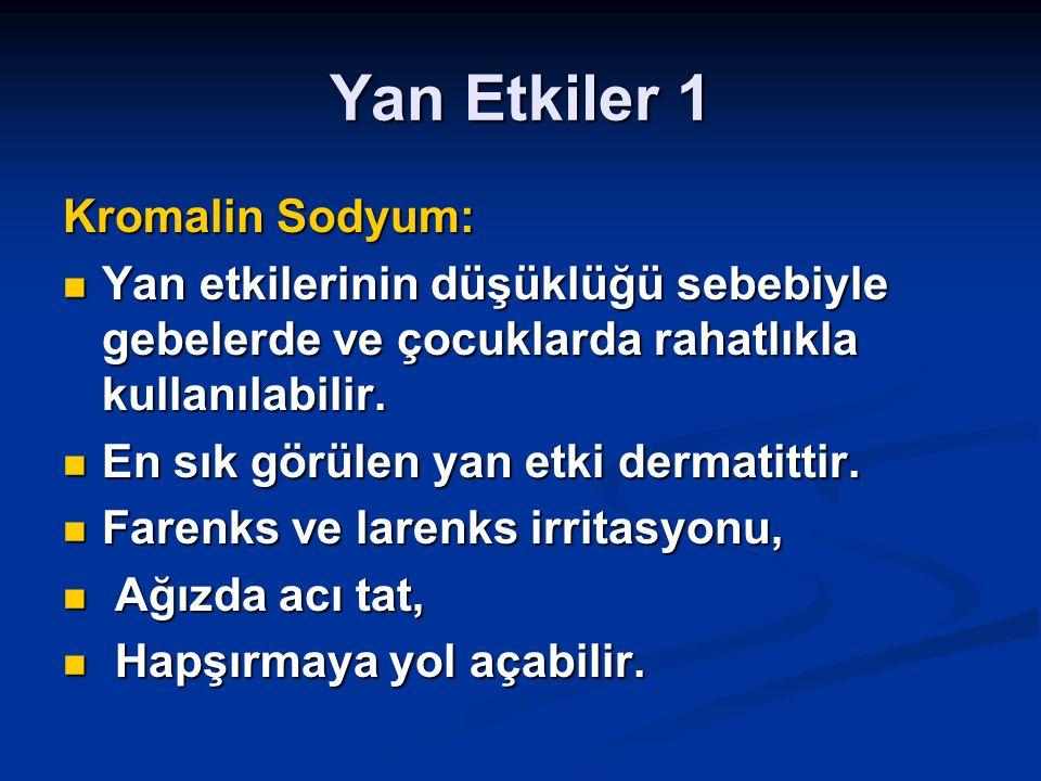 Yan Etkiler 1 Kromalin Sodyum: