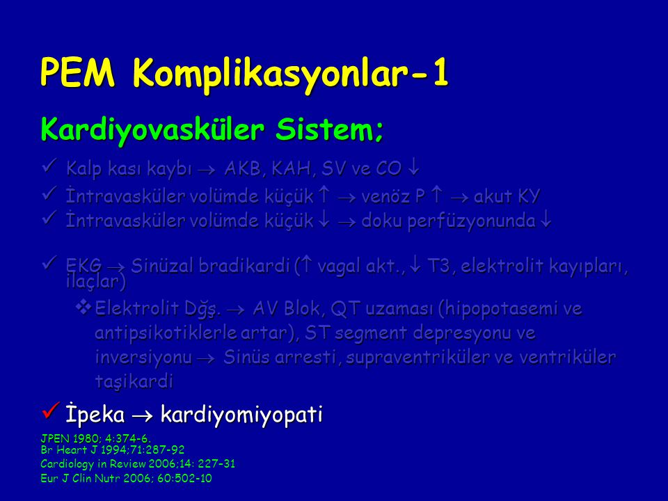 PEM Komplikasyonlar-1 Kardiyovasküler Sistem; İpeka  kardiyomiyopati