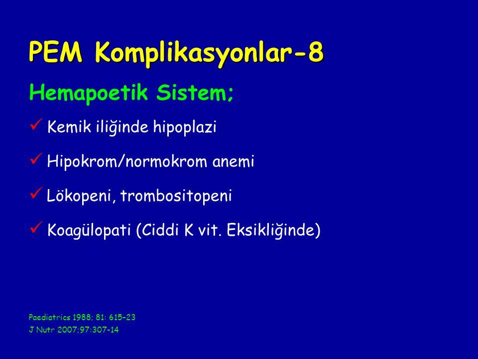 PEM Komplikasyonlar-8 Hemapoetik Sistem; Kemik iliğinde hipoplazi