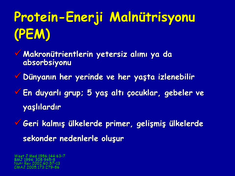 Protein-Enerji Malnütrisyonu (PEM)