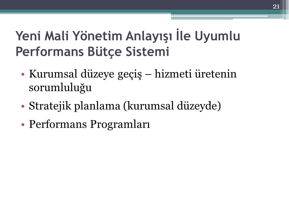 Yeni Mali Yönetim Anlayışı İle Uyumlu Performans Bütçe Sistemi