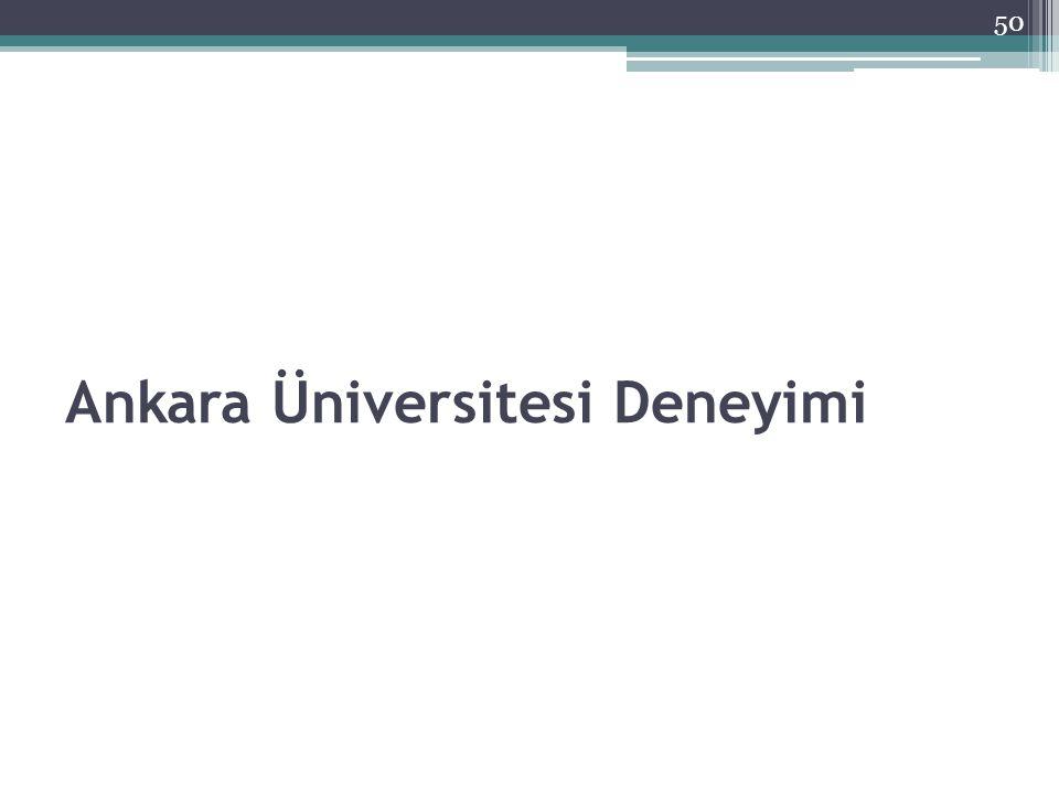 Ankara Üniversitesi Deneyimi