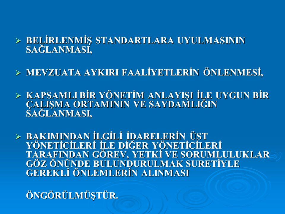 BELİRLENMİŞ STANDARTLARA UYULMASININ SAĞLANMASI,