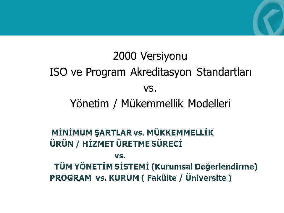 ISO ve Program Akreditasyon Standartları vs.