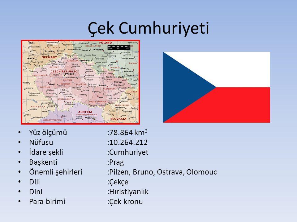 Çek Cumhuriyeti Yüz ölçümü :78.864 km2 Nüfusu :10.264.212
