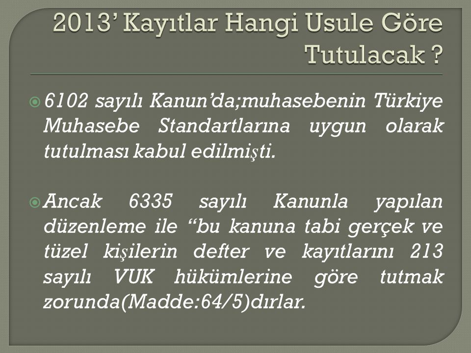2013' Kayıtlar Hangi Usule Göre Tutulacak