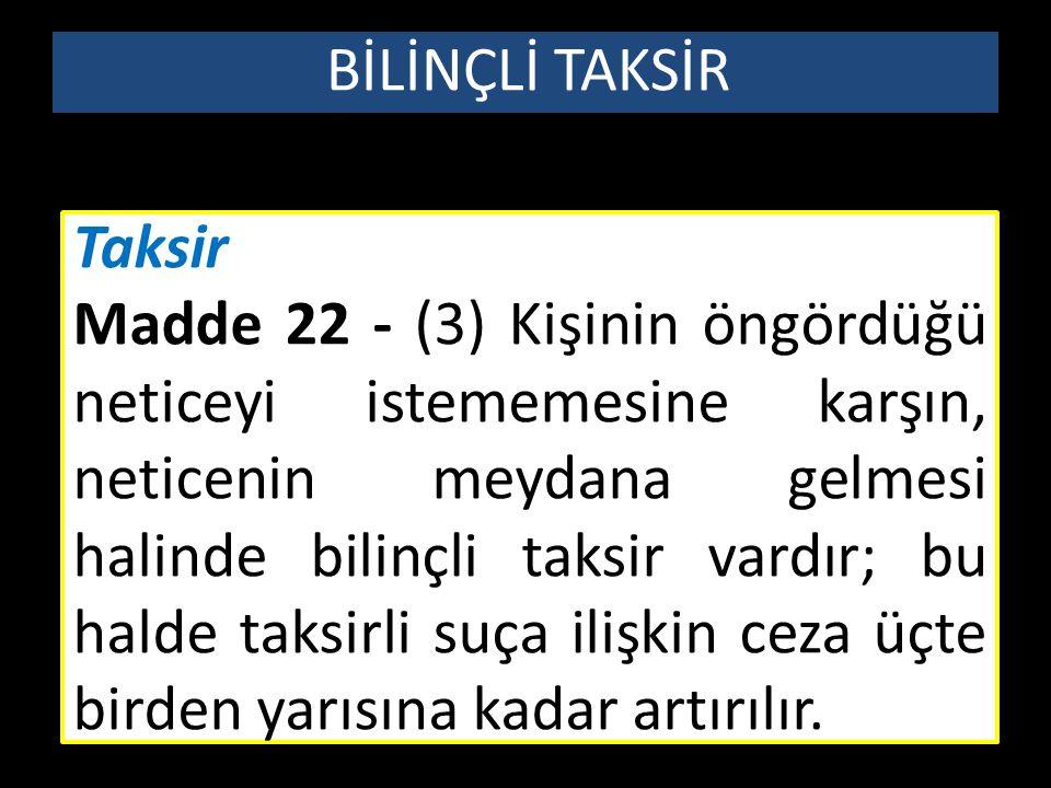 BİLİNÇLİ TAKSİR Taksir.