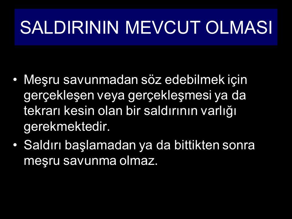SALDIRININ MEVCUT OLMASI