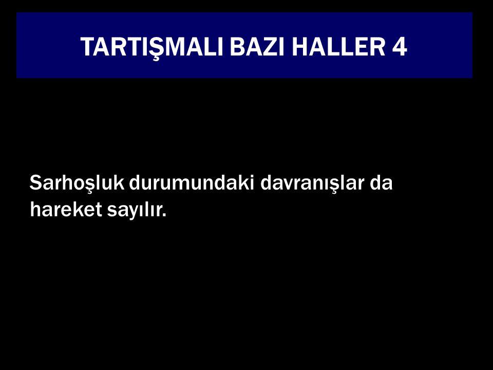 TARTIŞMALI BAZI HALLER 4