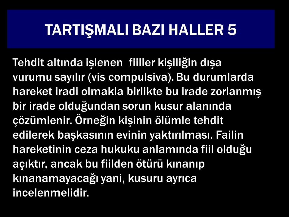 TARTIŞMALI BAZI HALLER 5