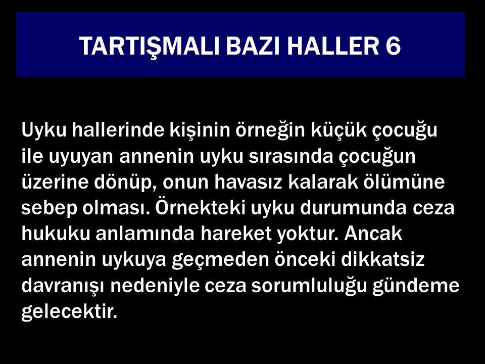 TARTIŞMALI BAZI HALLER 6