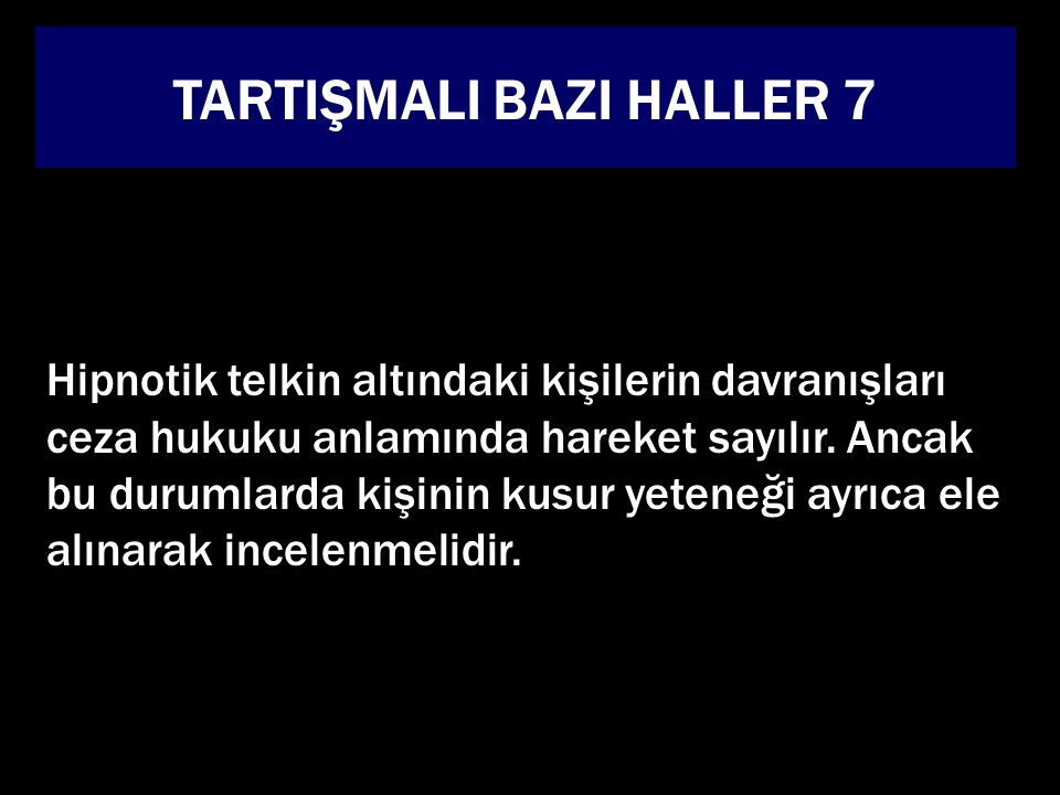 TARTIŞMALI BAZI HALLER 7