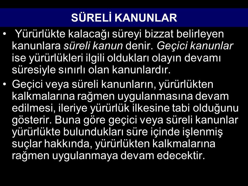 SÜRELİ KANUNLAR