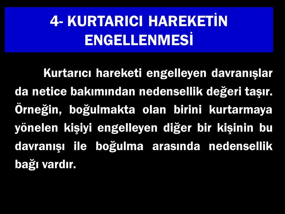 4- KURTARICI HAREKETİN ENGELLENMESİ