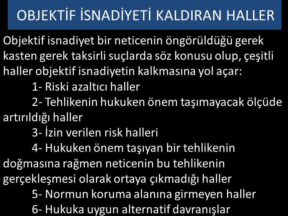 OBJEKTİF İSNADİYETİ KALDIRAN HALLER