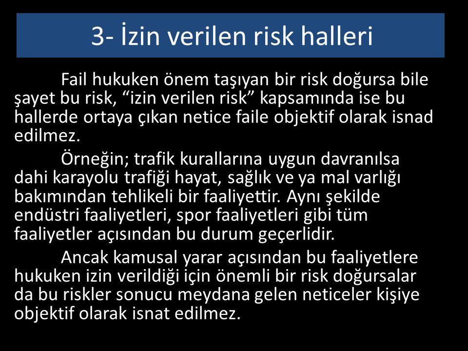 3- İzin verilen risk halleri