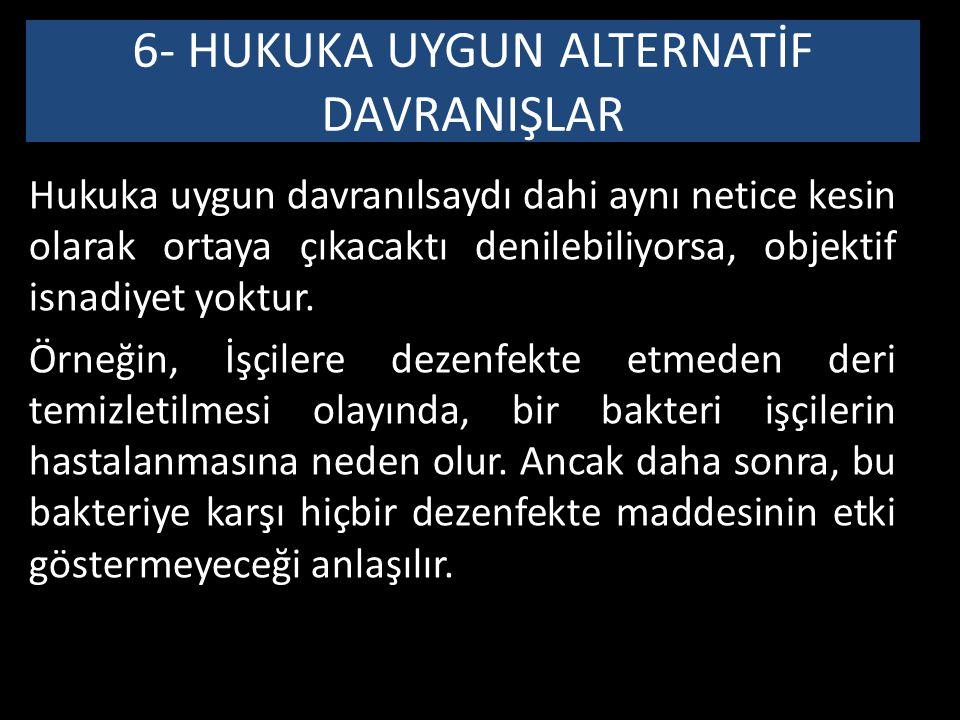 6- HUKUKA UYGUN ALTERNATİF DAVRANIŞLAR