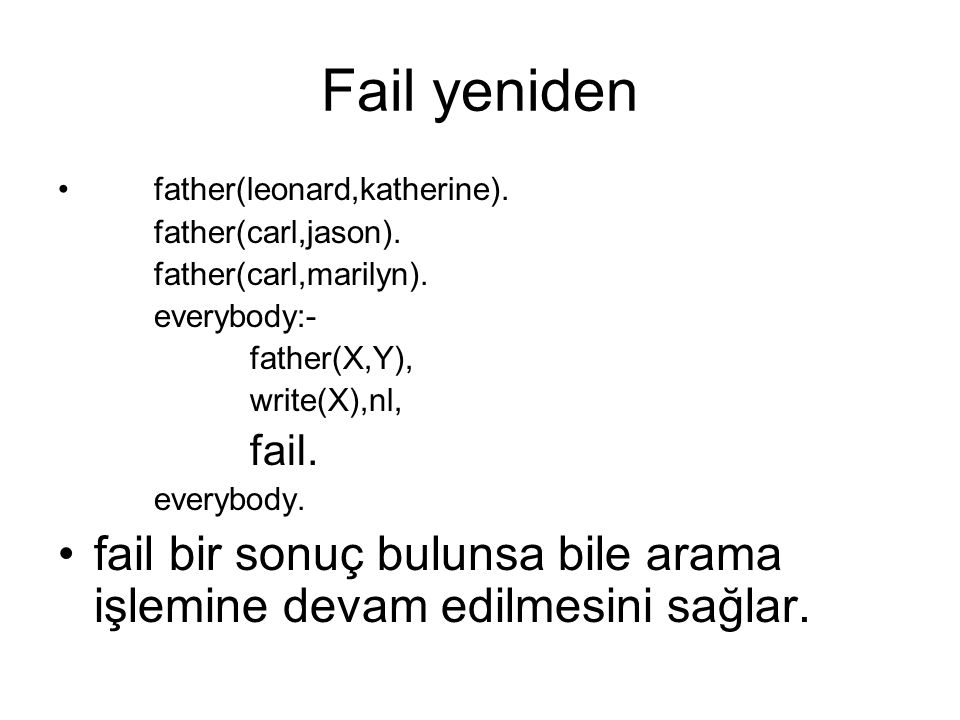 Fail yeniden father(leonard,katherine). father(carl,jason). father(carl,marilyn). everybody:- father(X,Y),