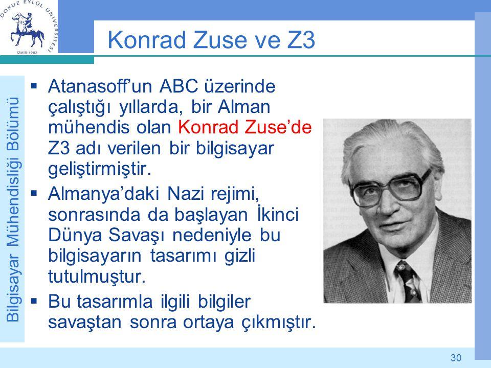Konrad Zuse ve Z3 Atanasoff'un ABC üzerinde çalıştığı yıllarda, bir Alman mühendis olan Konrad Zuse'de Z3 adı verilen bir bilgisayar geliştirmiştir.