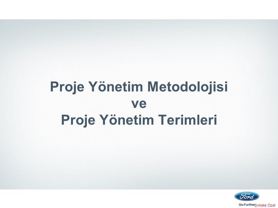 Proje Yönetim Metodolojisi ve Proje Yönetim Terimleri