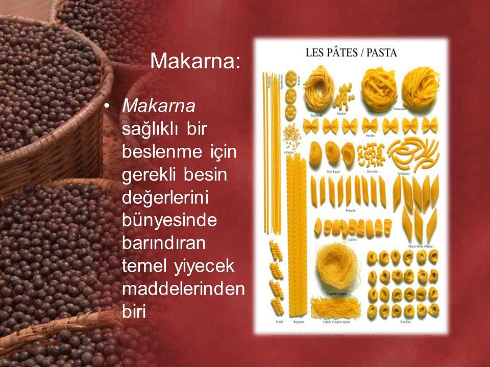 Makarna: Makarna sağlıklı bir beslenme için gerekli besin değerlerini bünyesinde barındıran temel yiyecek maddelerinden biri.