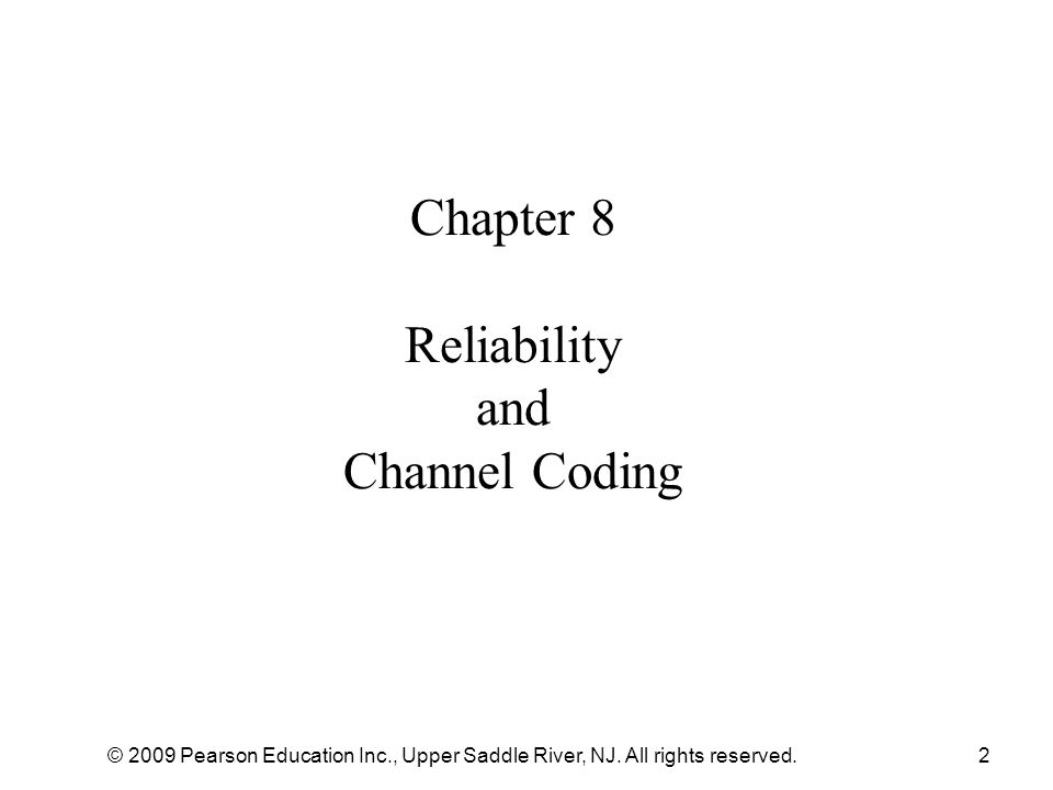 Chapter 8 Reliability and Channel Coding