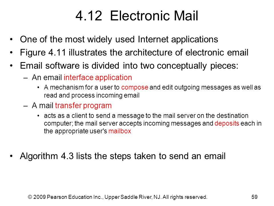 4.12 Electronic Mail One of the most widely used Internet applications