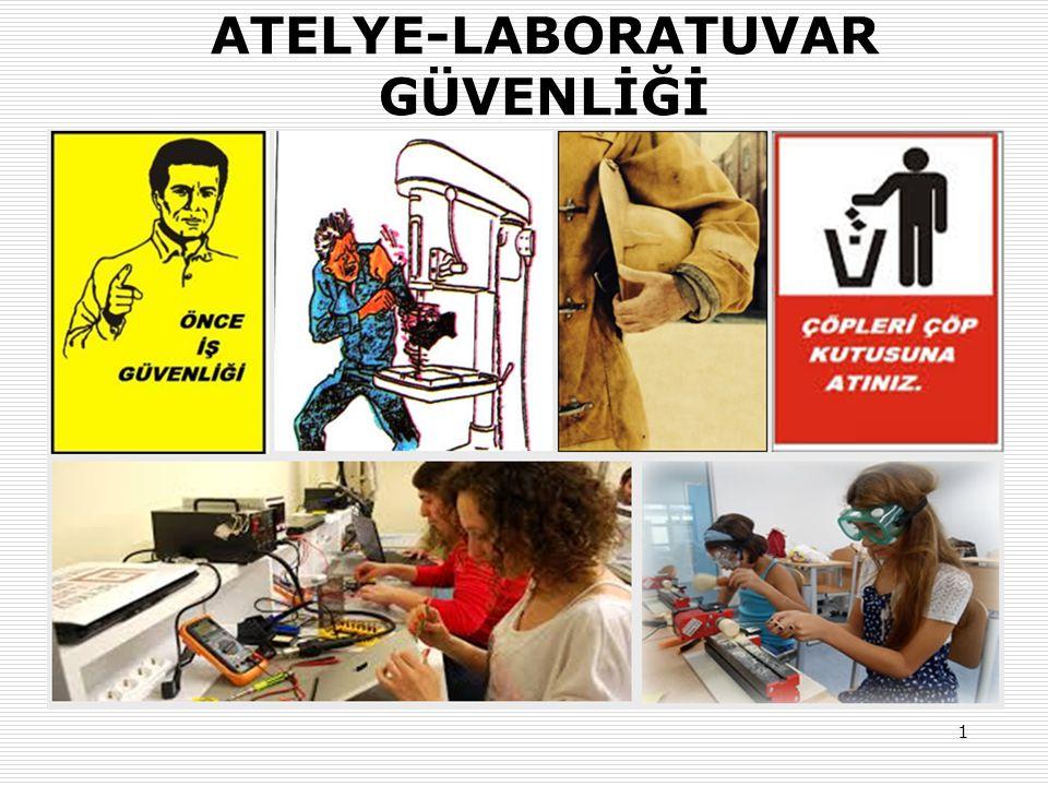 ATELYE-LABORATUVAR GÜVENLİĞİ