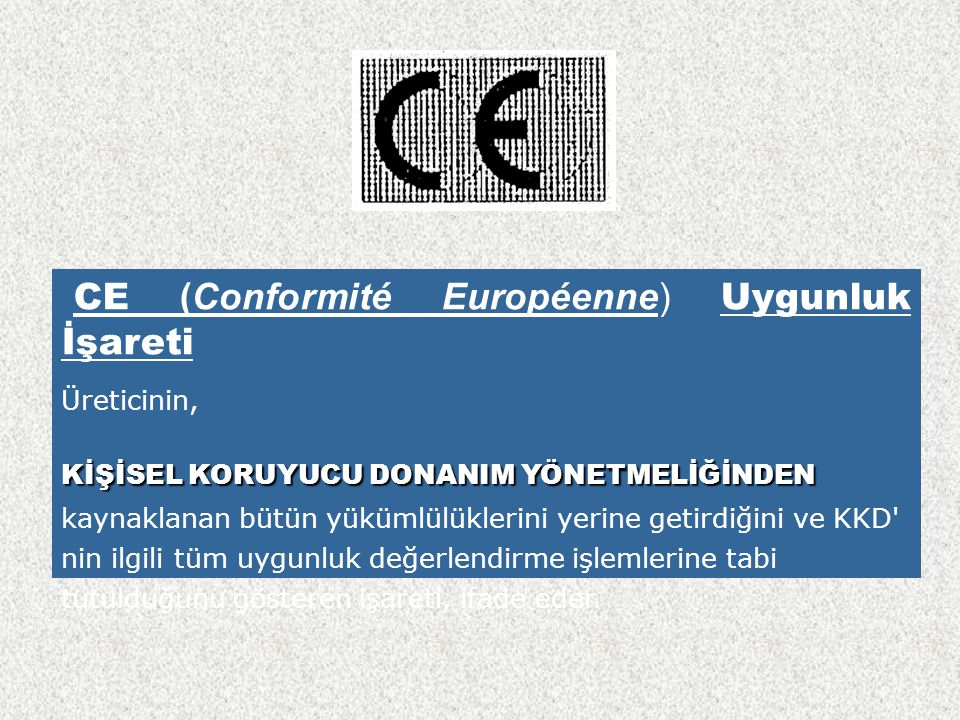 CE (Conformité Européenne) Uygunluk İşareti