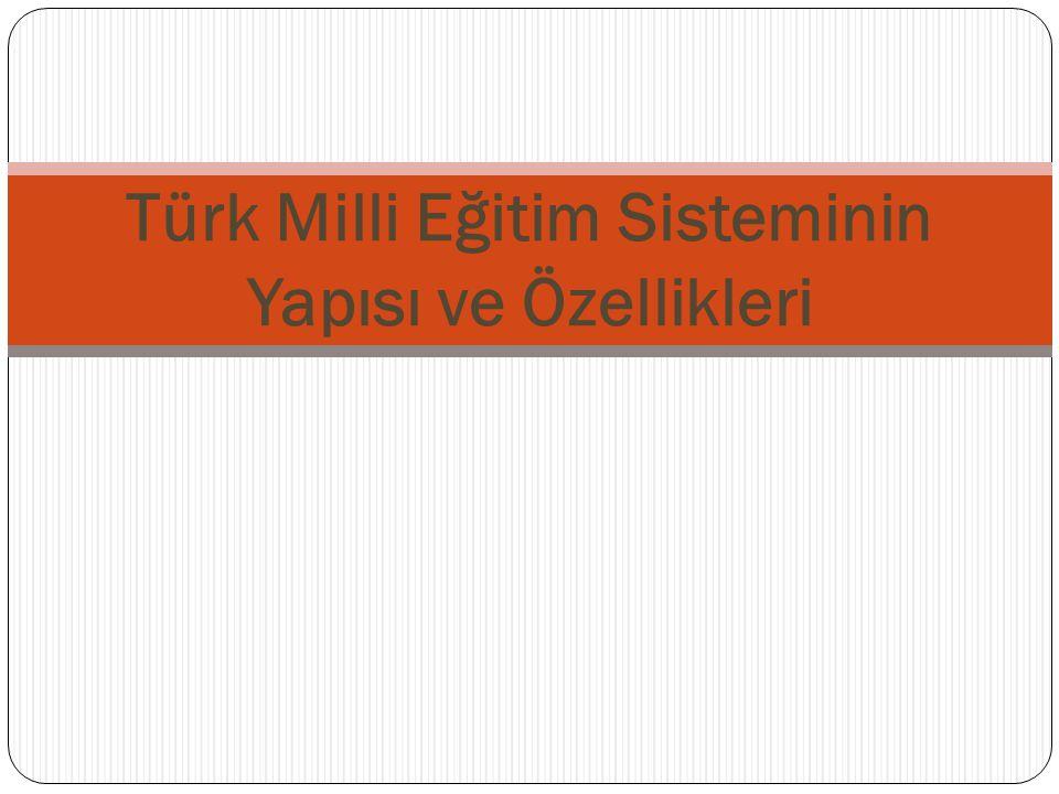 Türk Milli Eğitim Sisteminin Yapısı ve Özellikleri
