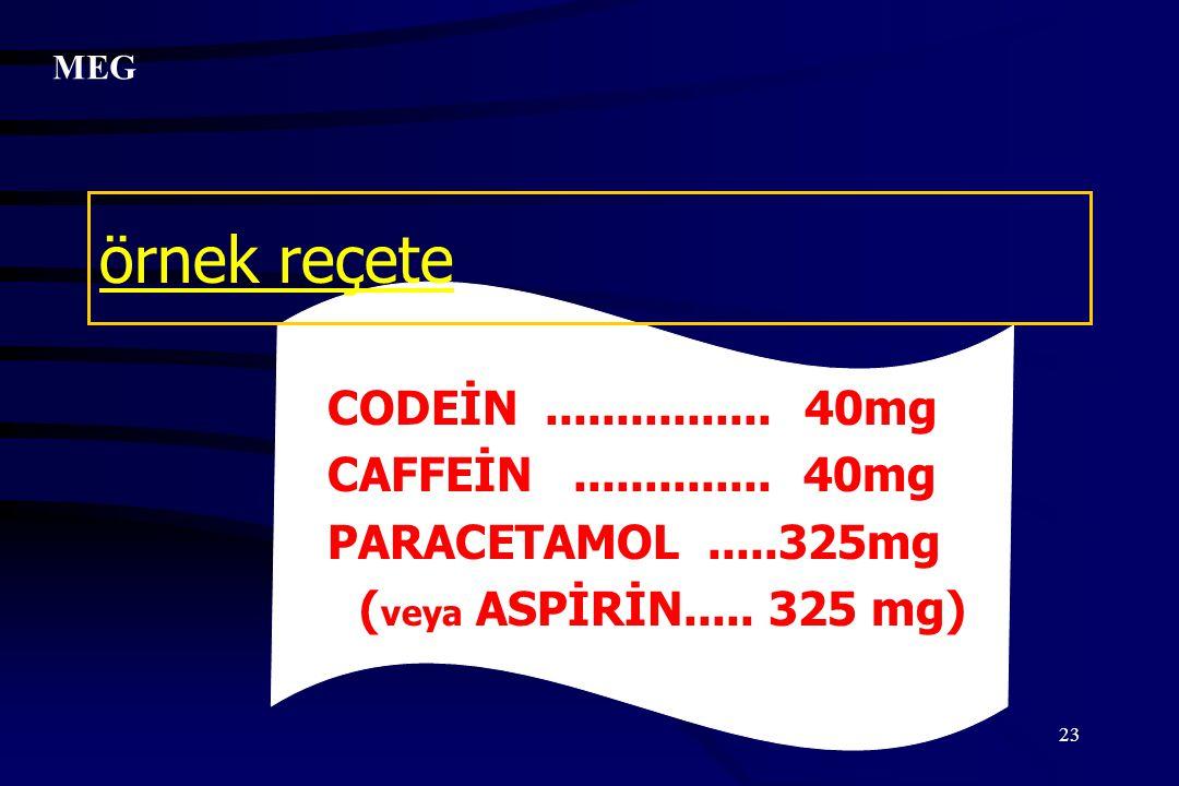 örnek reçete CODEİN ................ 40mg CAFFEİN .............. 40mg