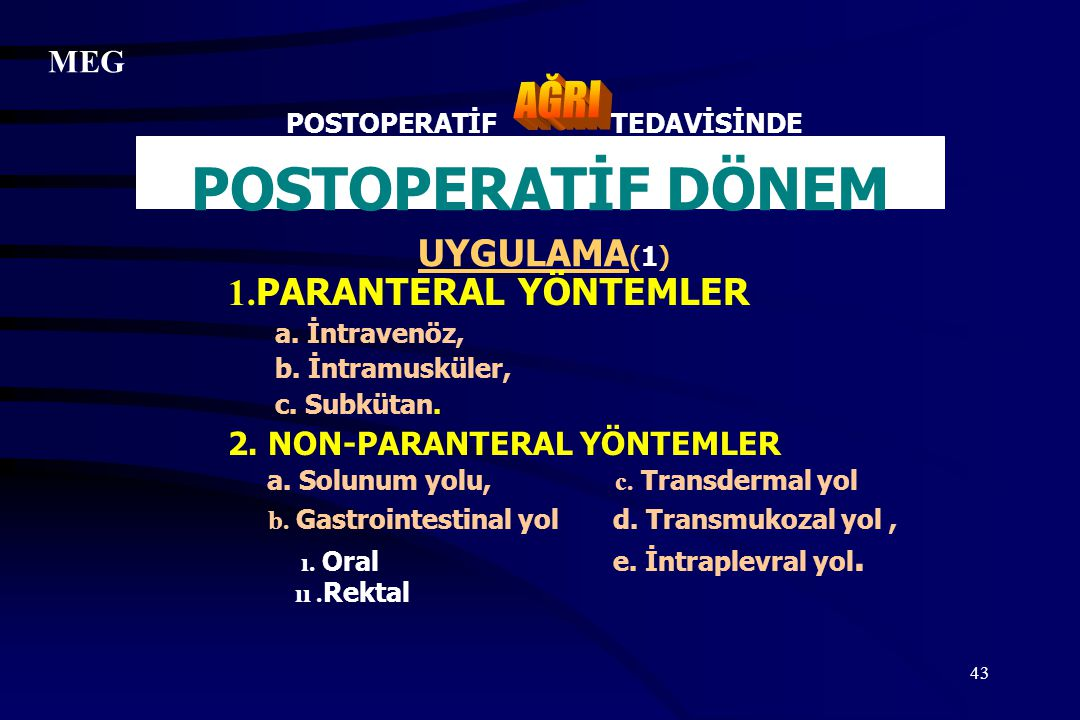 POSTOPERATİF TEDAVİSİNDE POSTOPERATİF DÖNEM UYGULAMA(1)